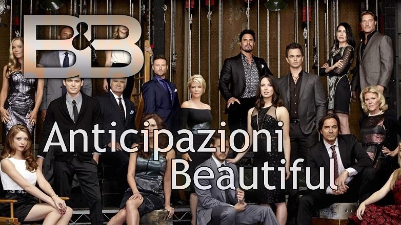 Anticipazioni Beautiful: trama puntate dal 17 al 21 luglio 2017